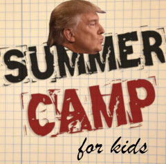 Donald Trump's Summer Camp for Kids